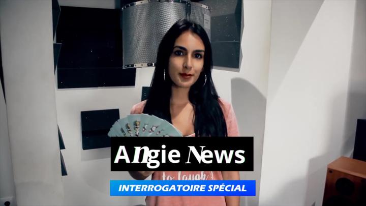 L'interrogatoire de Angie : spécial NASSER & TMATT