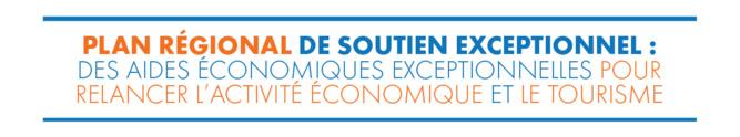 Plan Régional de Soutien exceptionnel : relancer l'activité économique et le tourisme